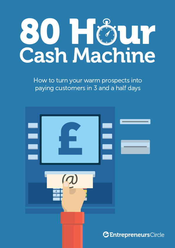 80 Hour Cash Machine How to turn your warm prospects into paying customers in 3 and a half days