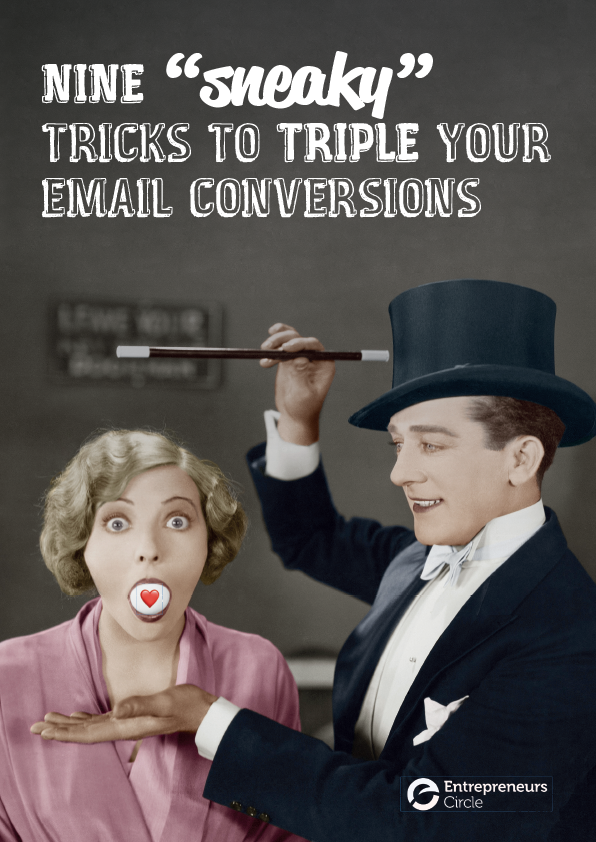 Nine 'Sneaky' Tricks To Triple Your Email Conversions