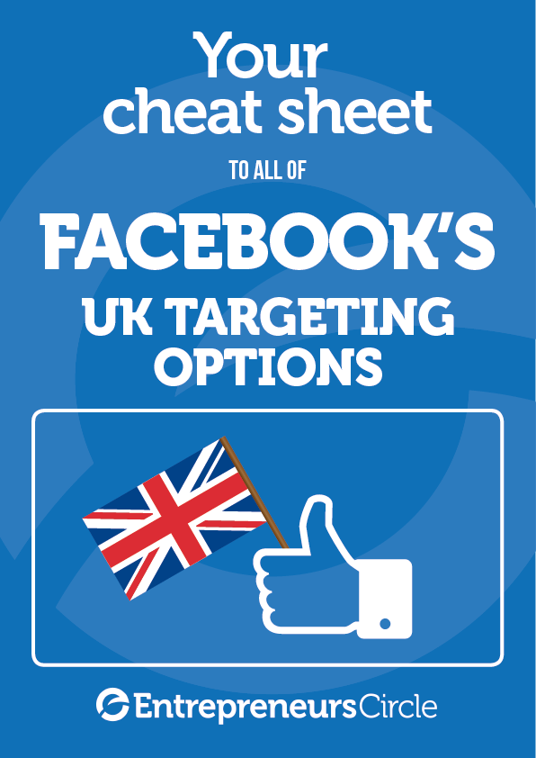 Your cheat sheet to all of Facebook's UK Targeting Options