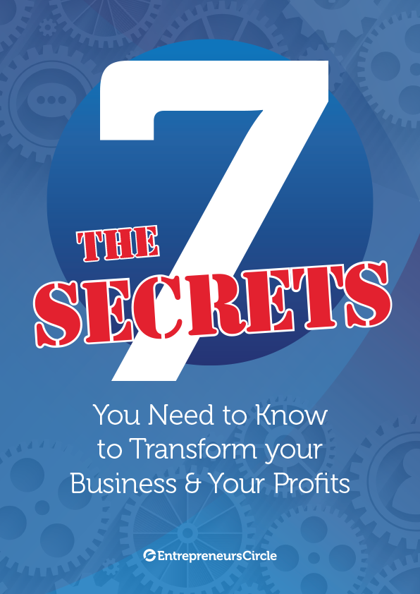 The 7 Secrets You Need to Know to Transform your Business & Your Profits