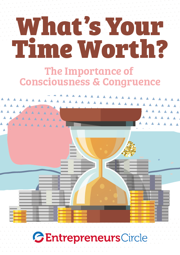 What's Your Time Worth? The Importance of Consciousness & Congruence